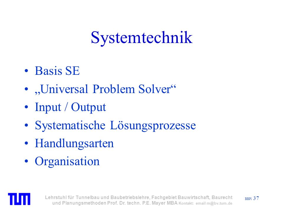BBPl 37 Lehrstuhl für Tunnelbau und Baubetriebslehre, Fachgebiet Bauwirtschaft, Baurecht und Planungsmethoden Prof.