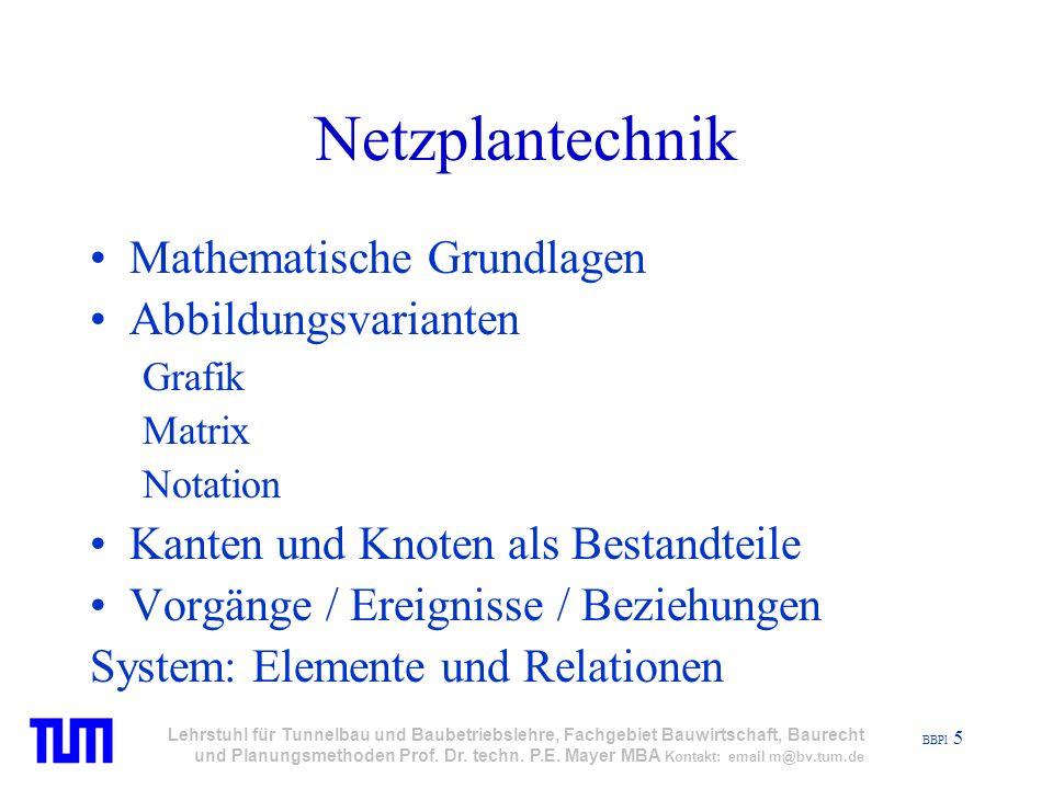 BBPl 16 Lehrstuhl für Tunnelbau und Baubetriebslehre, Fachgebiet Bauwirtschaft, Baurecht und Planungsmethoden Prof.