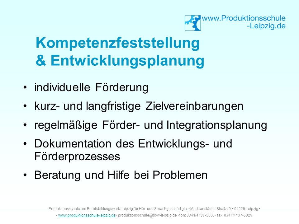 individuelle Förderung kurz- und langfristige Zielvereinbarungen regelmäßige Förder- und Integrationsplanung Dokumentation des Entwicklungs- und Förde