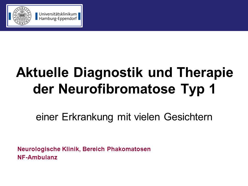 Aktuelle Diagnostik und Therapie der Neurofibromatose Typ 1 Neurologische Klinik, Bereich Phakomatosen NF-Ambulanz einer Erkrankung mit vielen Gesicht