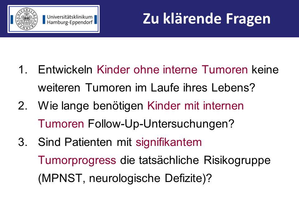 1.Entwickeln Kinder ohne interne Tumoren keine weiteren Tumoren im Laufe ihres Lebens? 2.Wie lange benötigen Kinder mit internen Tumoren Follow-Up-Unt