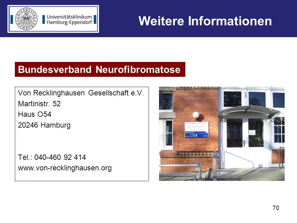 Von Recklinghausen Gesellschaft e.V. Martinistr. 52 Haus O54 20246 Hamburg Tel.: 040-460 92 414 www.von-recklinghausen.org 70 Weitere Informationen Bu
