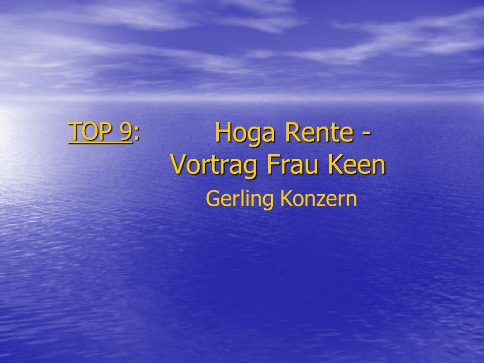 Hoga Rente - Vortrag Frau Keen Hoga Rente - Vortrag Frau Keen Gerling Konzern TOP 9: