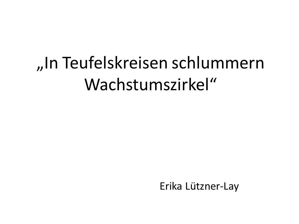 In Teufelskreisen schlummern Wachstumszirkel Erika Lützner-Lay
