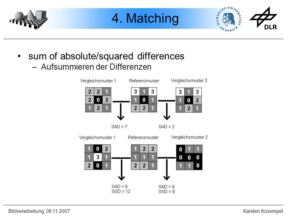 Bildverarbeitung, 08.11.2007 Karsten Kozempel 4. Matching sum of absolute/squared differences –Aufsummieren der Differenzen