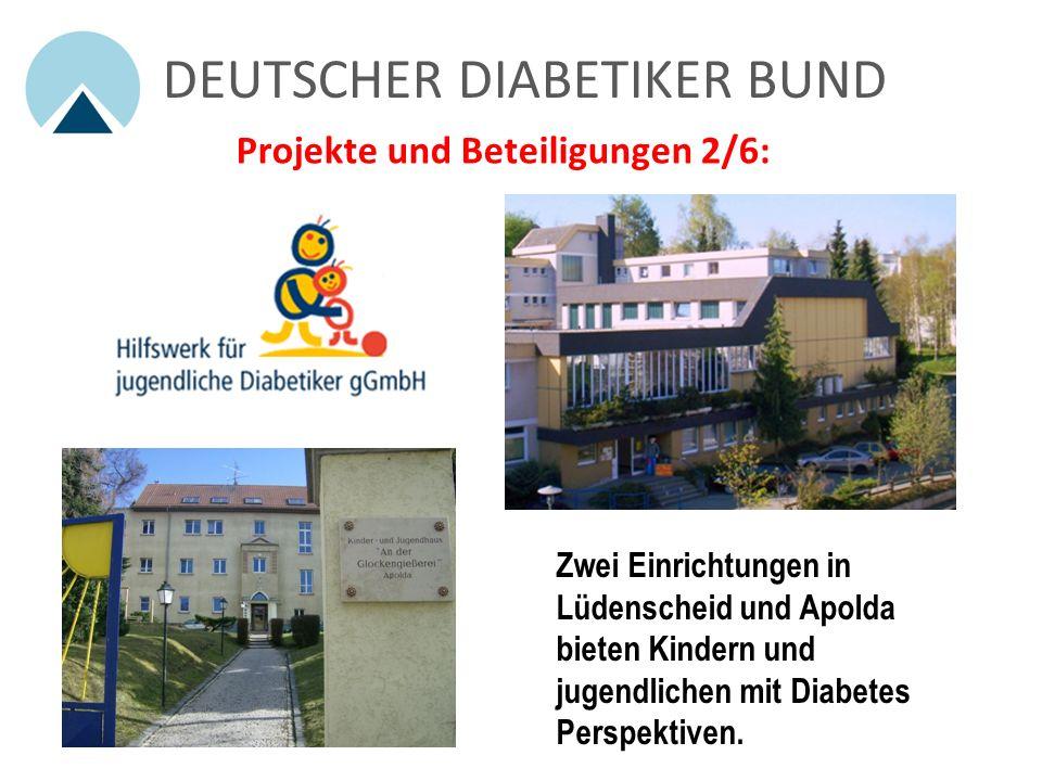 DEUTSCHER DIABETIKER BUND Projekte und Beteiligungen 1/6: Deutsche Diabetiker Akademie DD A Wir sichern kompetente Beratung und Hilfe. Weiterbildung f