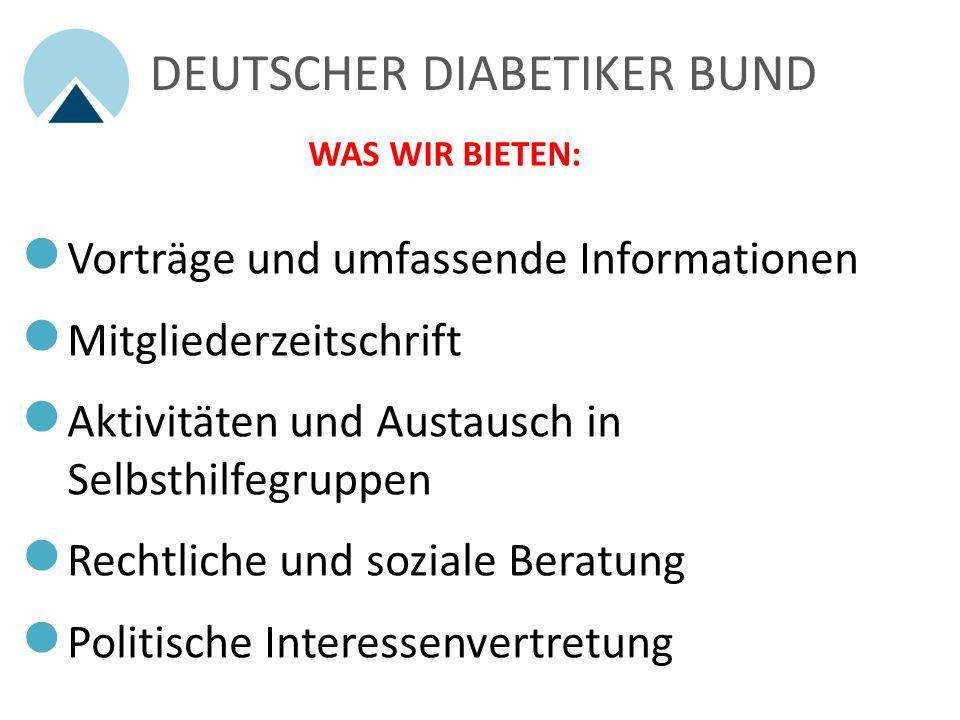 DEUTSCHER DIABETIKER BUND WER WIR SIND: Größte Selbsthilfeorganisation von und für Menschen mit Diabetes! Kompetenter Ansprechpartner in Sachen Diabet