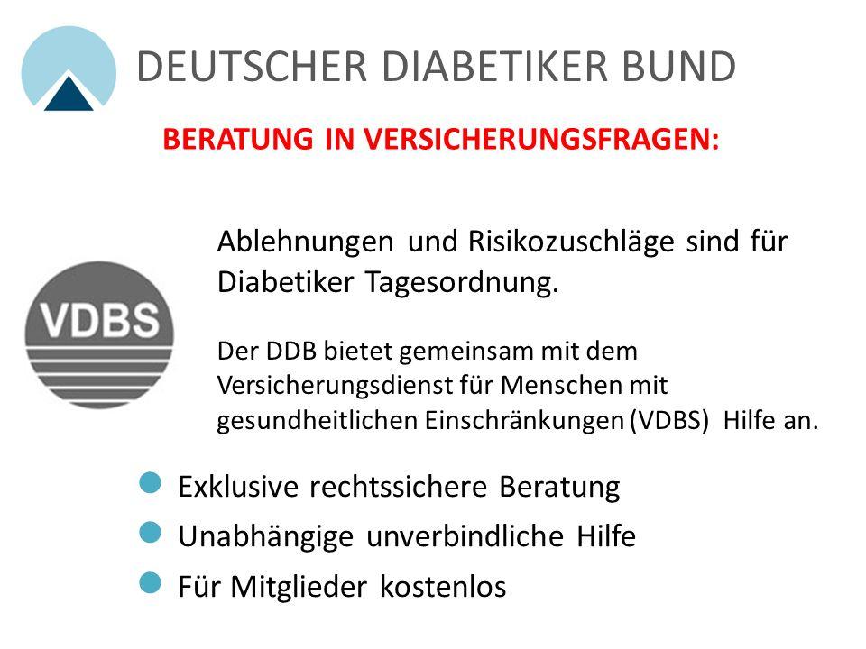 Exklusive rechtssichere Beratung Unabhängige unverbindliche Hilfe Für Mitglieder kostenlos Ablehnungen und Risikozuschläge sind für Diabetiker Tagesordnung.