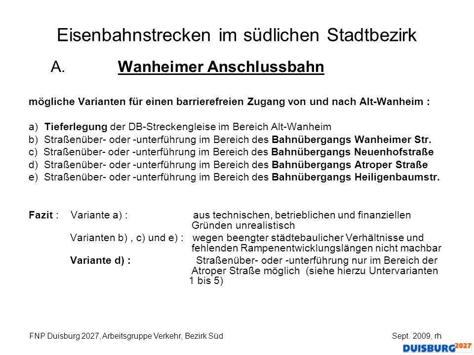 Eisenbahnstrecken im südlichen Stadtbezirk A. Wanheimer Anschlussbahn mögliche Varianten für einen barrierefreien Zugang von und nach Alt-Wanheim : a)