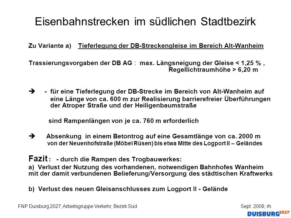 Eisenbahnstrecken im südlichen Stadtbezirk Zu Variante a) Tieferlegung der DB-Streckengleise im Bereich Alt-Wanheim Trassierungsvorgaben der DB AG : m