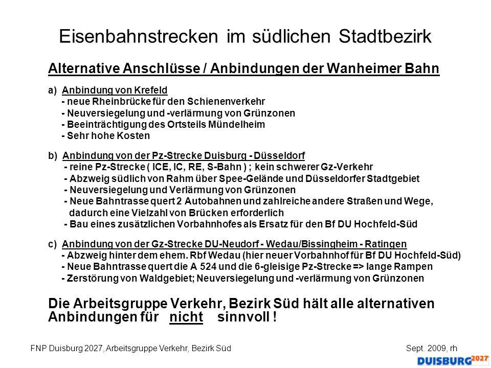 Eisenbahnstrecken im südlichen Stadtbezirk Alternative Anschlüsse / Anbindungen der Wanheimer Bahn a) Anbindung von Krefeld - neue Rheinbrücke für den