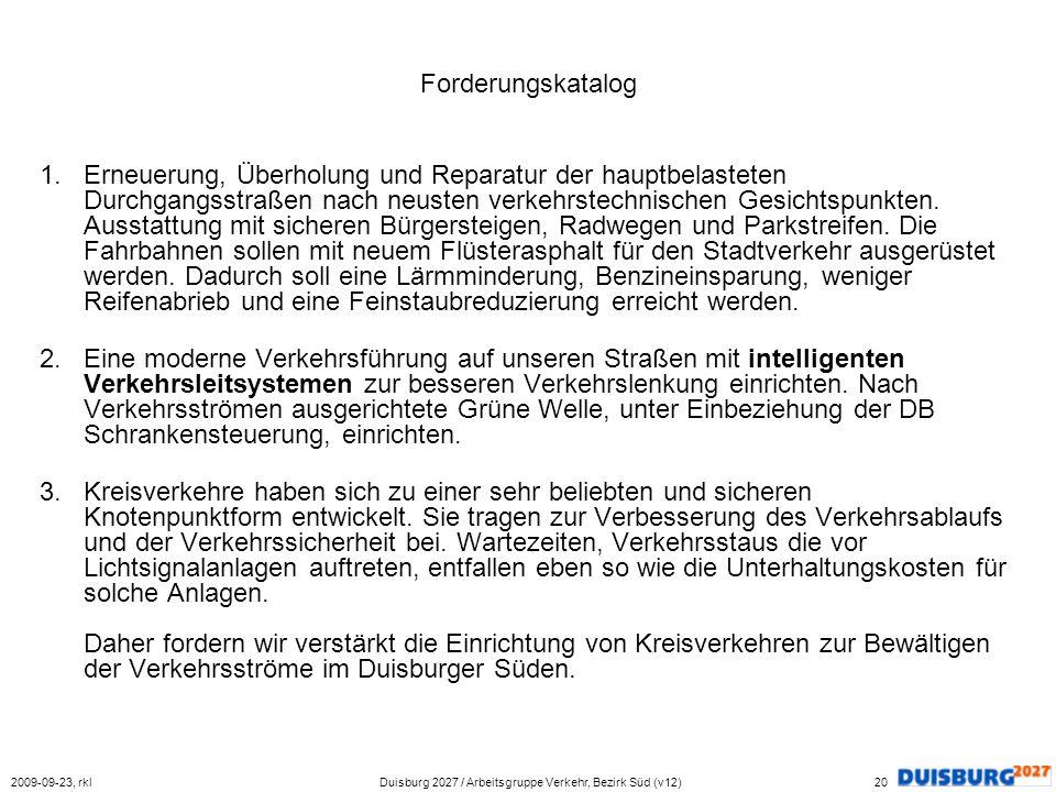 Erstellt durch: Rainer Klaucke, Kegelstraße 56a, 47259 Duisburg, E-Mail: rai@klaucke.info 2009-09-23, rklDuisburg 2027 / Arbeitsgruppe Verkehr, Bezirk
