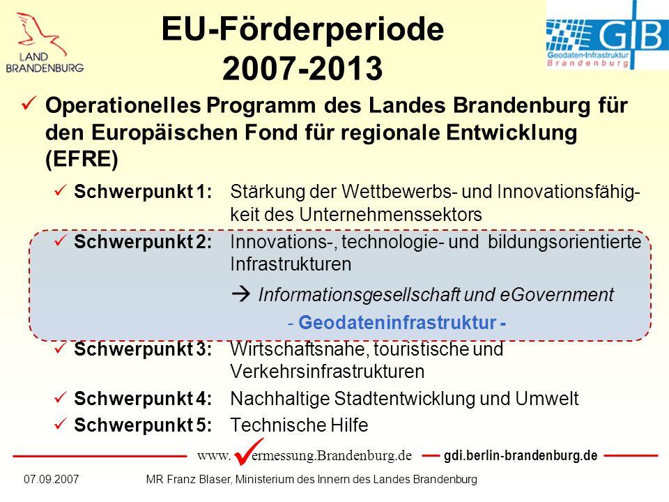 www. ermessung.Brandenburg.de gdi.berlin-brandenburg.de 07.09.2007MR Franz Blaser, Ministerium des Innern des Landes Brandenburg Operationelles Progra