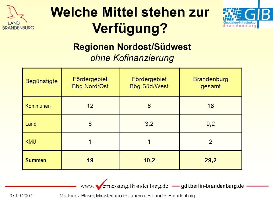 www. ermessung.Brandenburg.de gdi.berlin-brandenburg.de 07.09.2007MR Franz Blaser, Ministerium des Innern des Landes Brandenburg Regionen Nordost/Südw