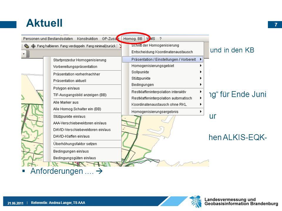 7 21.06.2011 Referentin: Andrea Langer, TS AAA Aktuell ALKIS-Partnerschafts-Angebot Unterstützung durch MA der KB vor Ort in der LGB und in den KB FF,