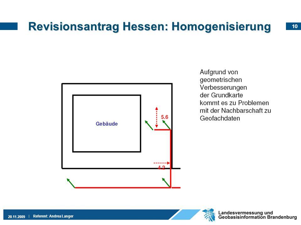 10 20.11.2009 Referent: Andrea Langer Revisionsantrag Hessen: Homogenisierung
