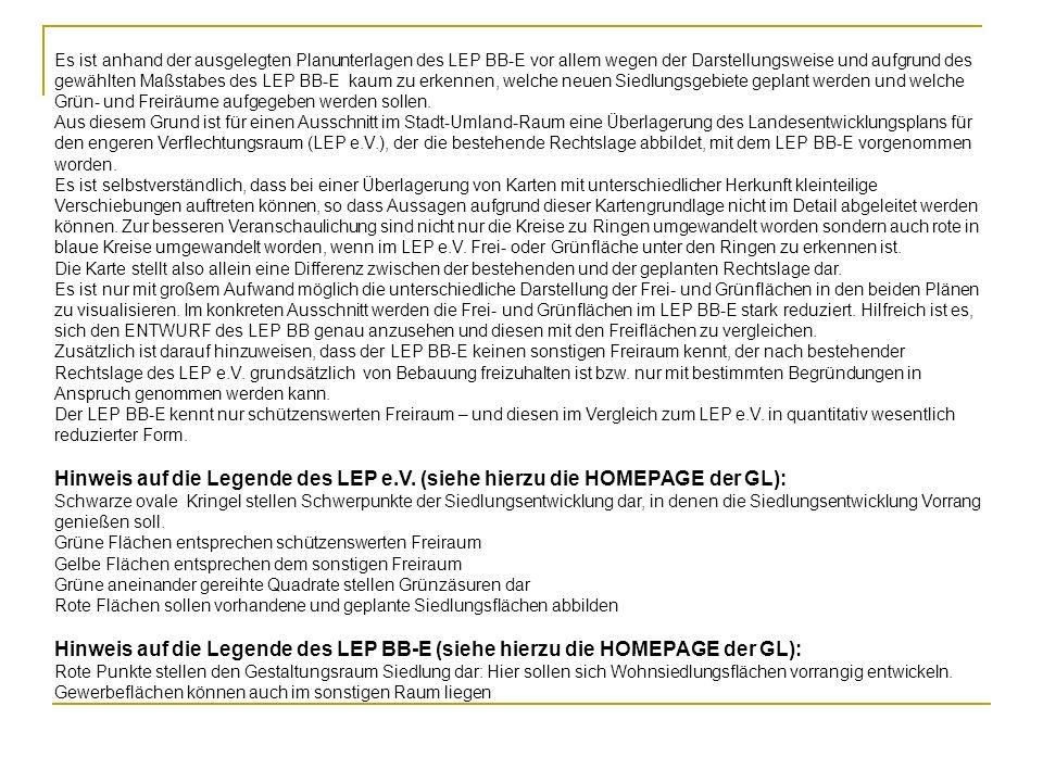 Es ist anhand der ausgelegten Planunterlagen des LEP BB-E vor allem wegen der Darstellungsweise und aufgrund des gewählten Maßstabes des LEP BB-E kaum
