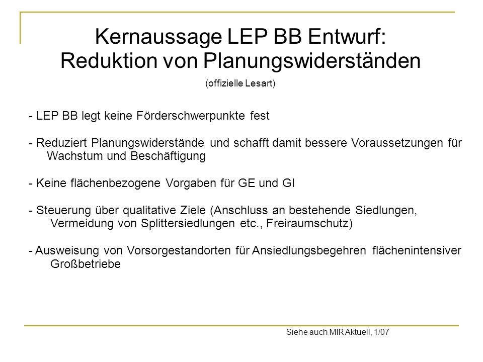 - LEP BB legt keine Förderschwerpunkte fest - Reduziert Planungswiderstände und schafft damit bessere Voraussetzungen für Wachstum und Beschäftigung -