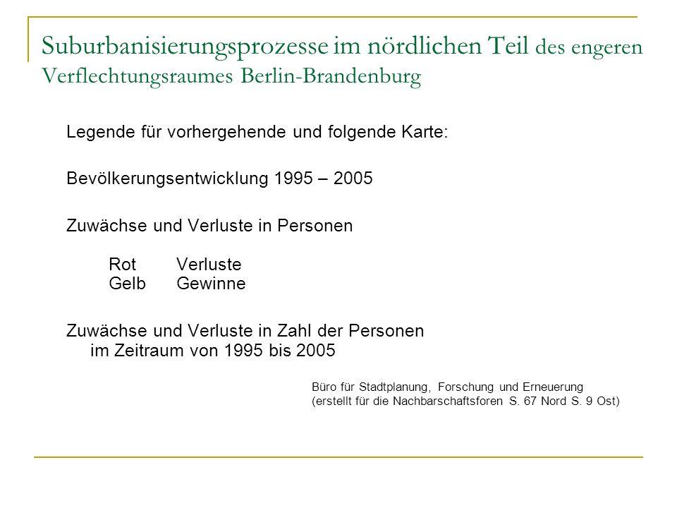 Suburbanisierungsprozesse im nördlichen Teil des engeren Verflechtungsraumes Berlin-Brandenburg Legende für vorhergehende und folgende Karte: Bevölker