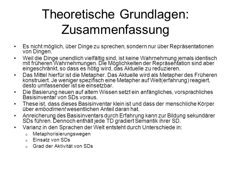 Theoretische Grundlagen: Zusammenfassung Es nicht möglich, über Dinge zu sprechen, sondern nur über Repräsentationen von Dingen. Weil die Dinge unendl