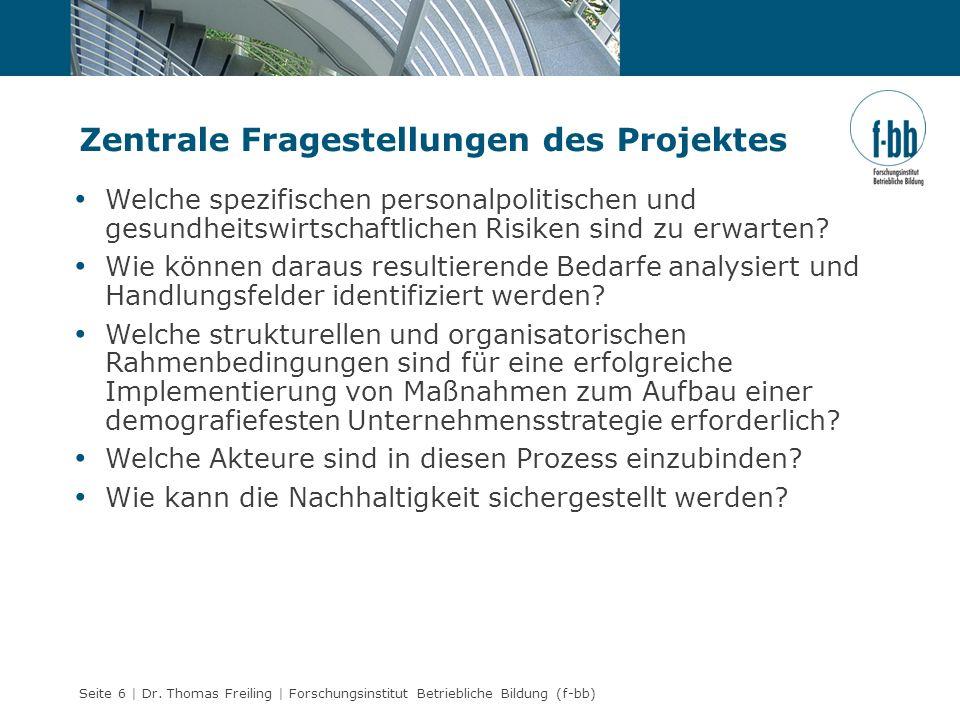 Seite 6 | Dr. Thomas Freiling | Forschungsinstitut Betriebliche Bildung (f-bb) Zentrale Fragestellungen des Projektes Welche spezifischen personalpoli