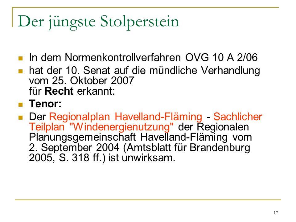17 Der jüngste Stolperstein In dem Normenkontrollverfahren OVG 10 A 2/06 hat der 10. Senat auf die mündliche Verhandlung vom 25. Oktober 2007 für Rech