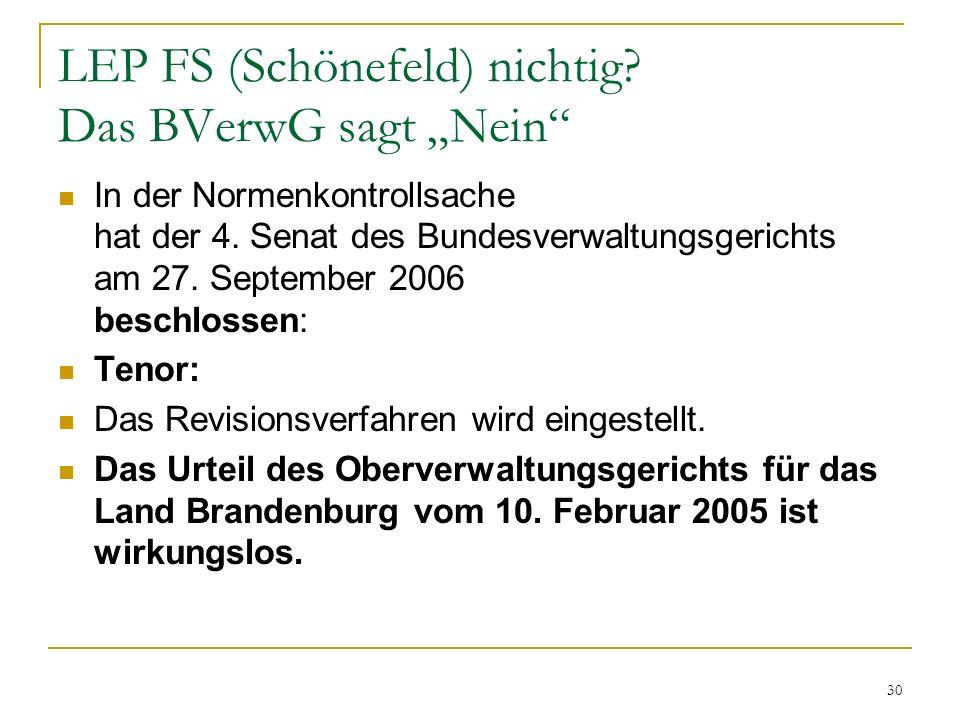 30 LEP FS (Schönefeld) nichtig? Das BVerwG sagt Nein In der Normenkontrollsache hat der 4. Senat des Bundesverwaltungsgerichts am 27. September 2006 b