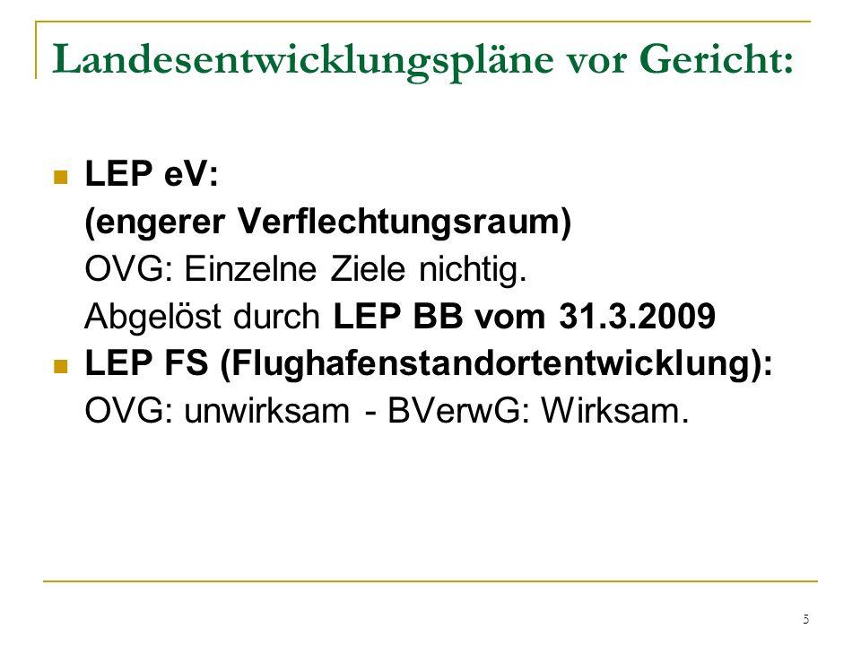 6 Bebauungspläne vor Gericht: Bebauungsplan Einkaufspark Eichstädt ist gemäß Entscheidung des OVG Berlin- Brandenburg vom 19.12.2002 unwirksam wegen Nichtanpassung an Ziele der Raumordnung.