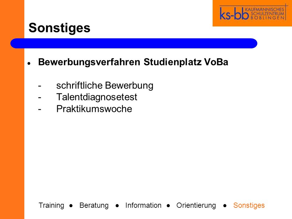 Sonstiges Bewerbungsverfahren Studienplatz VoBa -schriftliche Bewerbung - Talentdiagnosetest -Praktikumswoche Training Beratung Information Orientieru