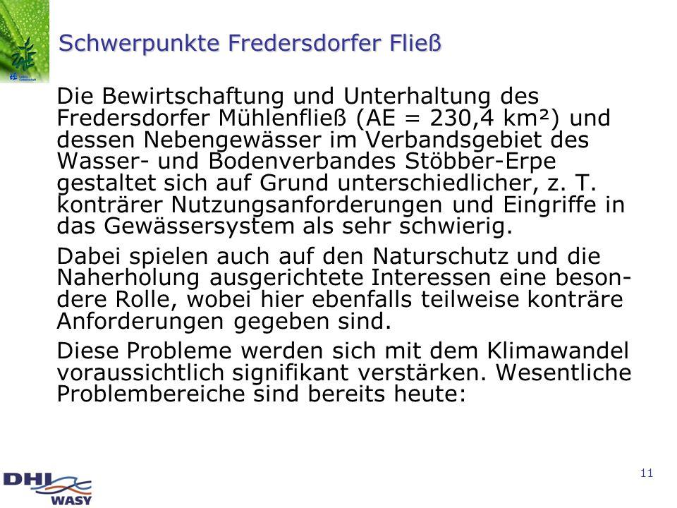11 Schwerpunkte Fredersdorfer Fließ Die Bewirtschaftung und Unterhaltung des Fredersdorfer Mühlenfließ (AE = 230,4 km²) und dessen Nebengewässer im Ve