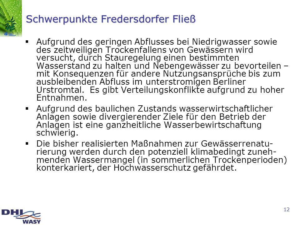 12 Schwerpunkte Fredersdorfer Fließ Aufgrund des geringen Abflusses bei Niedrigwasser sowie des zeitweiligen Trockenfallens von Gewässern wird versuch