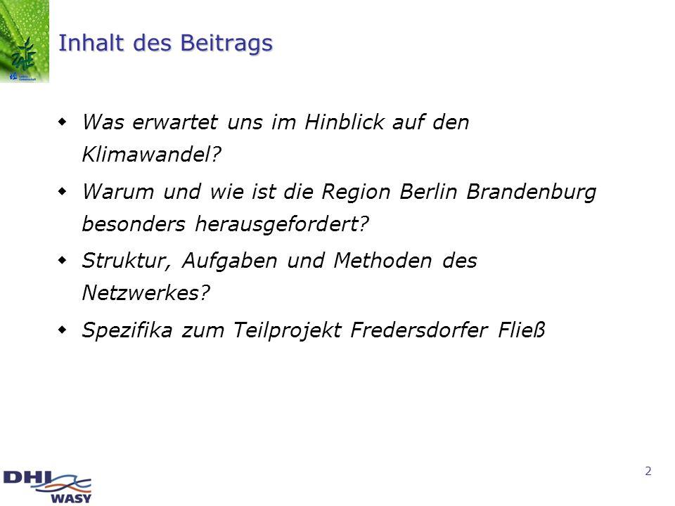 2 Inhalt des Beitrags Was erwartet uns im Hinblick auf den Klimawandel? Warum und wie ist die Region Berlin Brandenburg besonders herausgefordert? Str