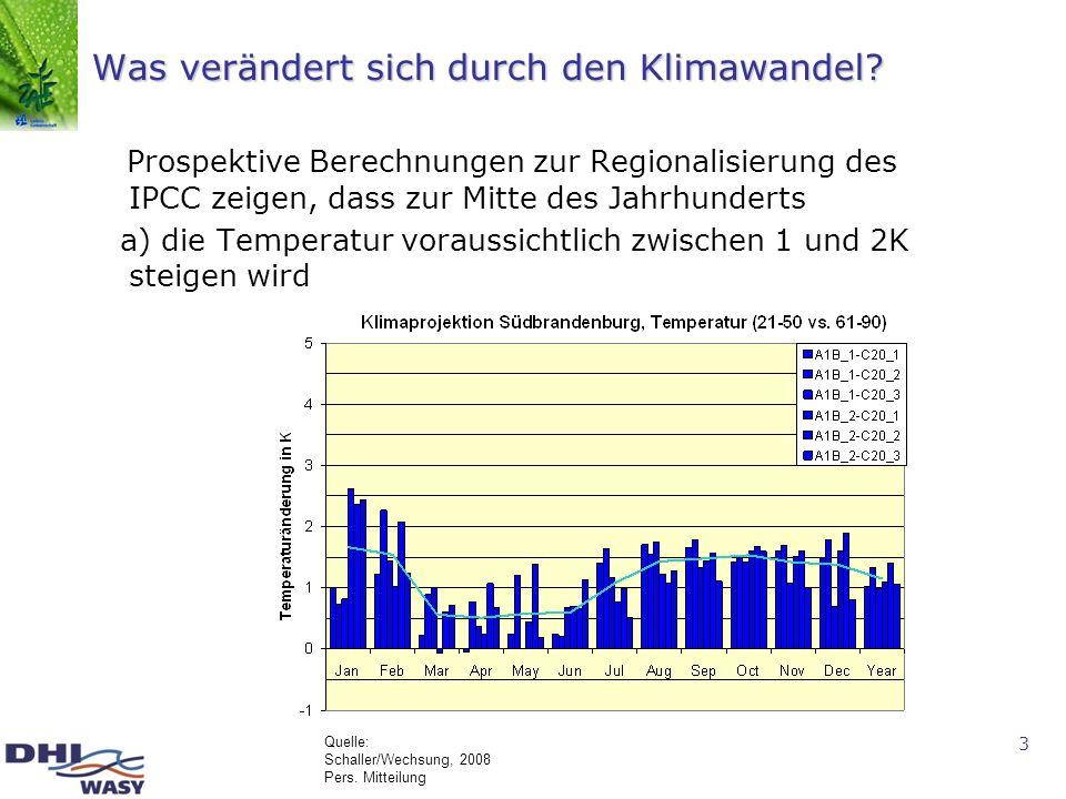3 Was verändert sich durch den Klimawandel? Prospektive Berechnungen zur Regionalisierung des IPCC zeigen, dass zur Mitte des Jahrhunderts a) die Temp