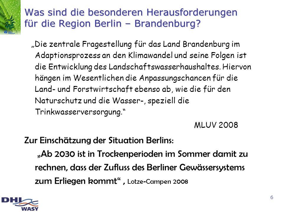 6 Was sind die besonderen Herausforderungen für die Region Berlin – Brandenburg? Die zentrale Fragestellung für das Land Brandenburg im Adaptionsproze