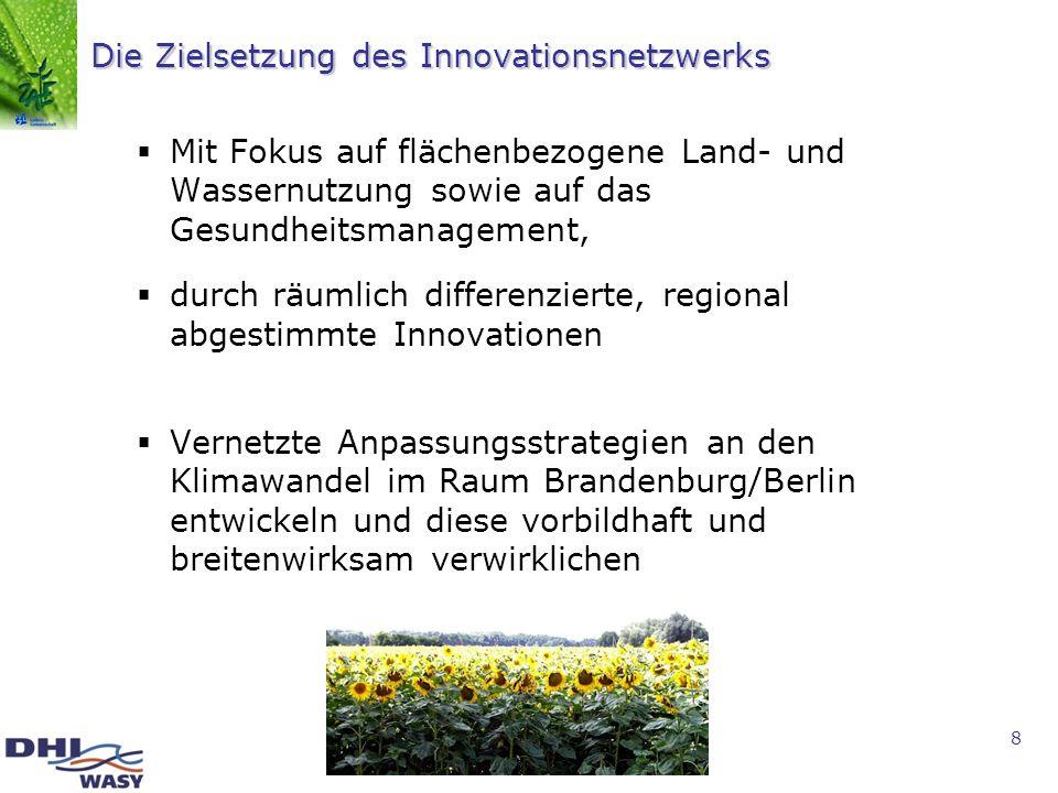 8 Die Zielsetzung des Innovationsnetzwerks Mit Fokus auf flächenbezogene Land- und Wassernutzung sowie auf das Gesundheitsmanagement, durch räumlich d