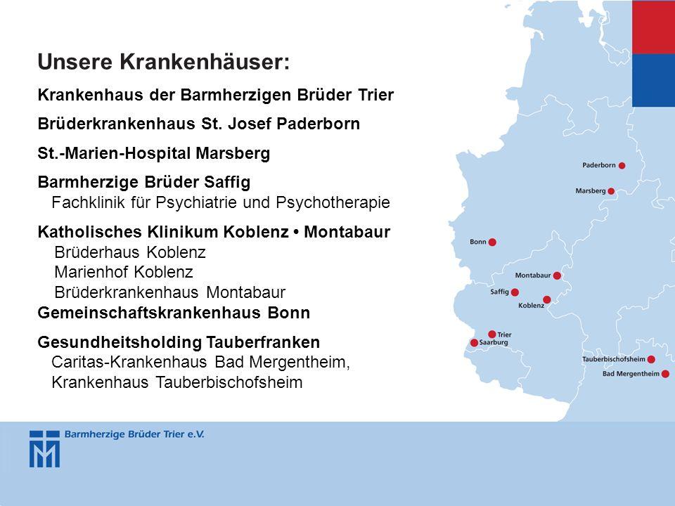 Unsere Krankenhäuser: Krankenhaus der Barmherzigen Brüder Trier Brüderkrankenhaus St. Josef Paderborn St.-Marien-Hospital Marsberg Barmherzige Brüder