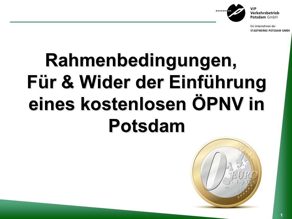 1 Rahmenbedingungen, Für & Wider der Einführung eines kostenlosen ÖPNV in Potsdam