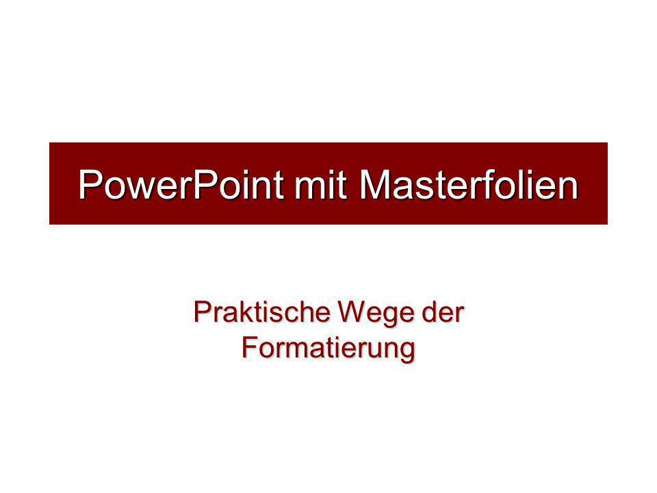 PowerPoint mit Masterfolien Praktische Wege der Formatierung
