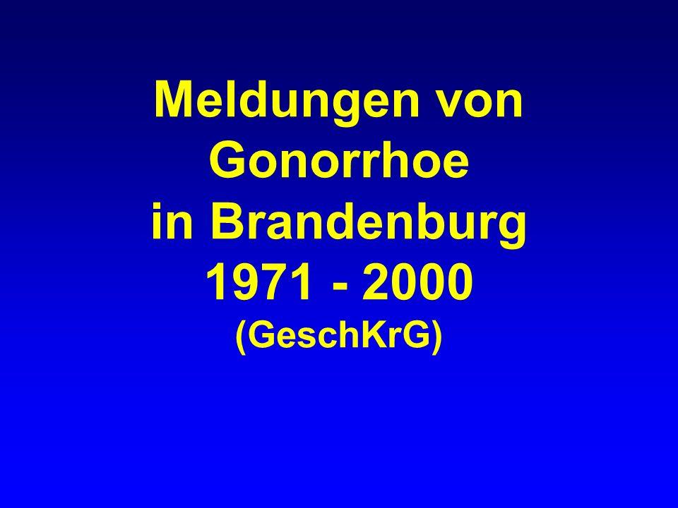 Meldungen von Gonorrhoe in Brandenburg 1971 - 2000 (GeschKrG)