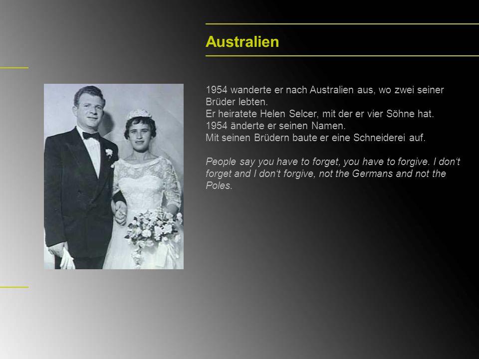 Australien 1954 wanderte er nach Australien aus, wo zwei seiner Brüder lebten. Er heiratete Helen Selcer, mit der er vier Söhne hat. 1954 änderte er s