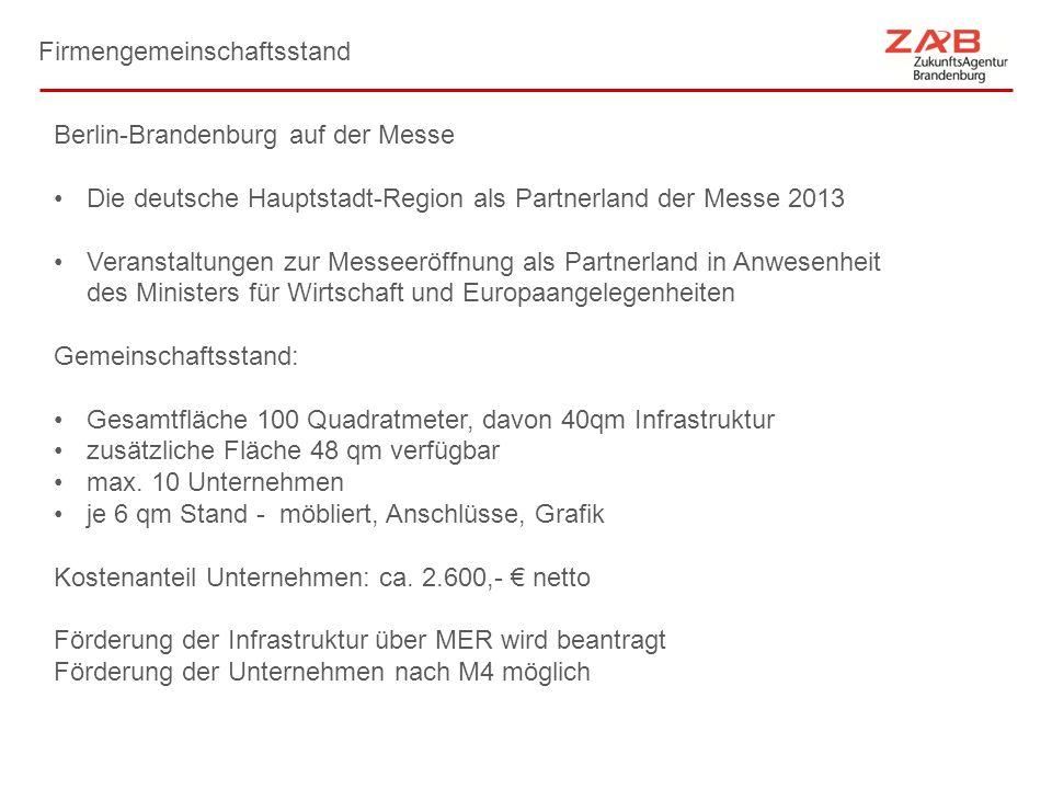 Firmengemeinschaftsstand Berlin-Brandenburg auf der Messe Die deutsche Hauptstadt-Region als Partnerland der Messe 2013 Veranstaltungen zur Messeeröff