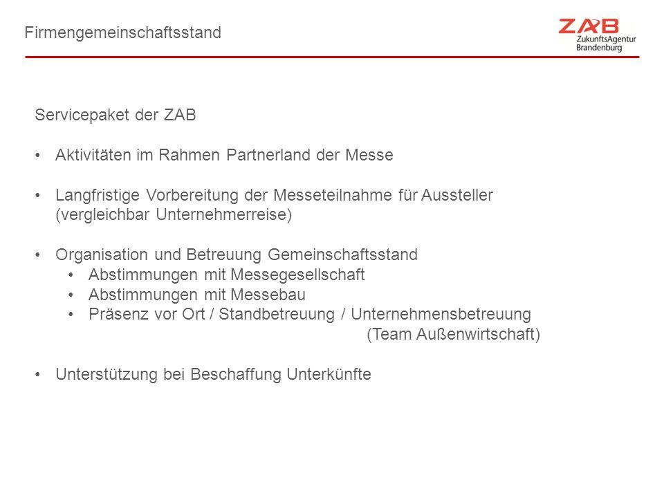 Firmengemeinschaftsstand Servicepaket der ZAB Aktivitäten im Rahmen Partnerland der Messe Langfristige Vorbereitung der Messeteilnahme für Aussteller