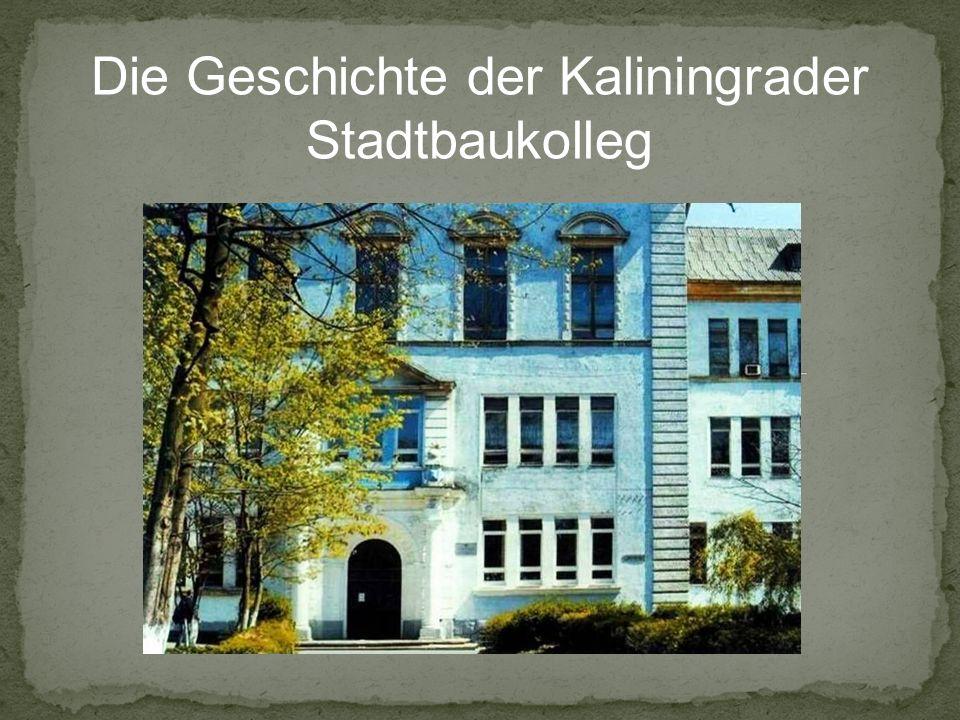 Die Geschichte der Kaliningrader Stadtbaukolleg
