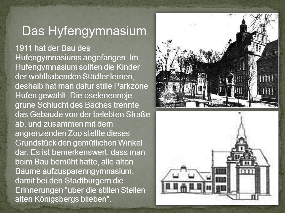 1911 hat der Bau des Hufengymnasiums angefangen.