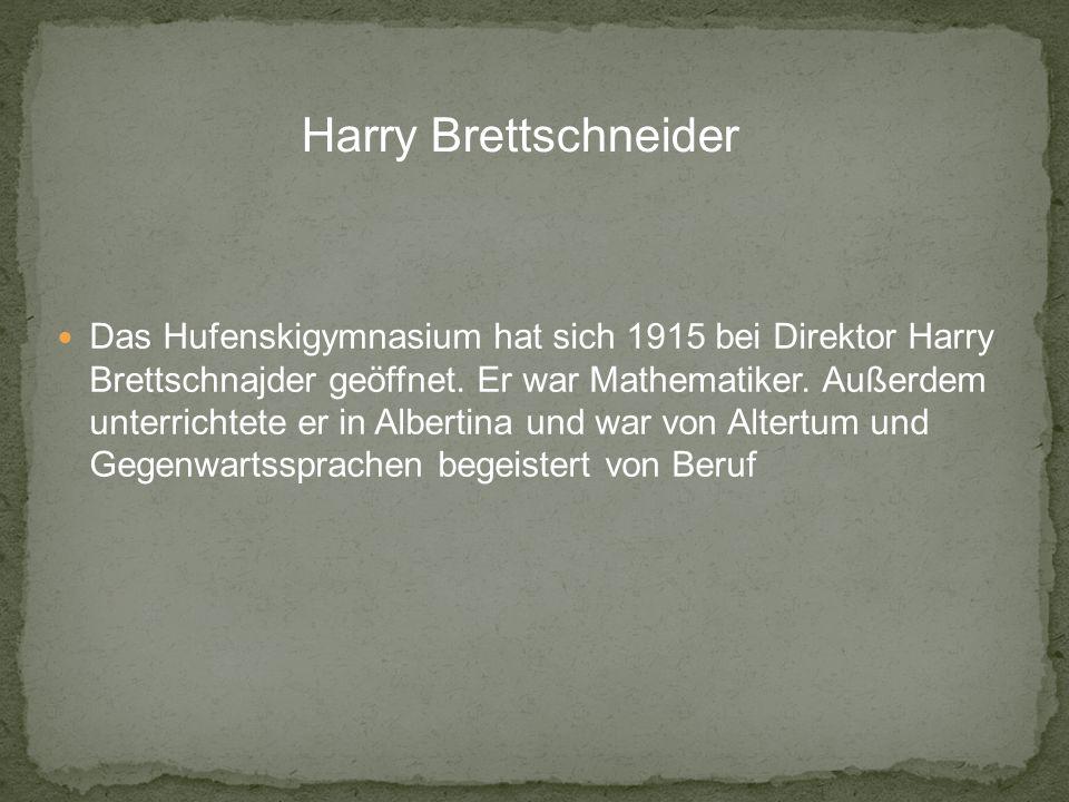 Das Hufenskigymnasium hat sich 1915 bei Direktor Harry Brettschnajder geöffnet.