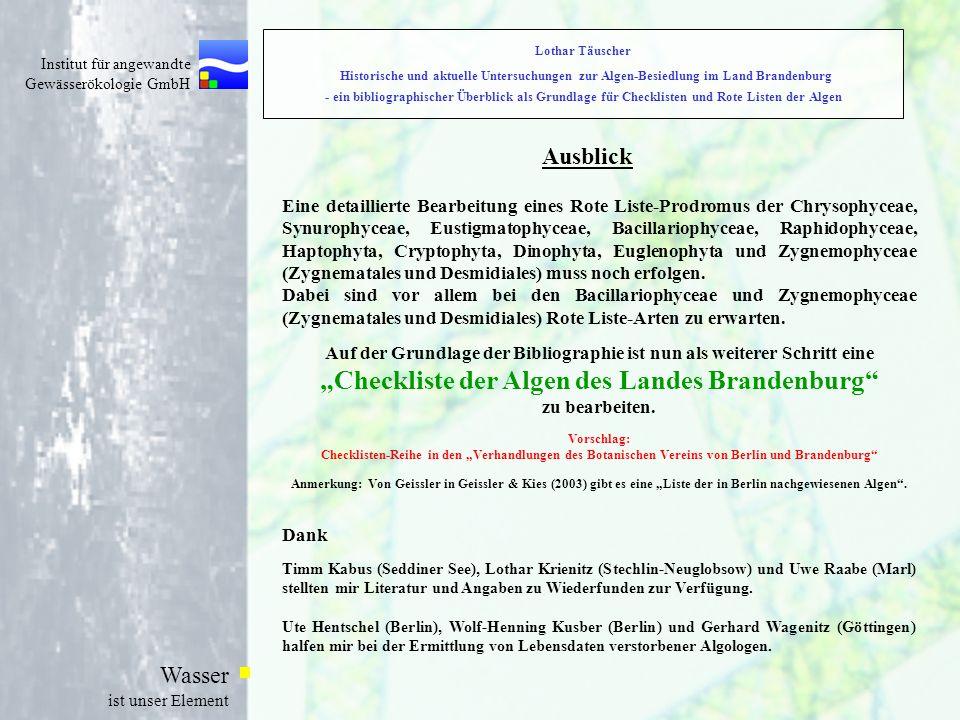 Institut für angewandte Gewässerökologie GmbH Wasser ist unser Element Ausblick Eine detaillierte Bearbeitung eines Rote Liste-Prodromus der Chrysophy