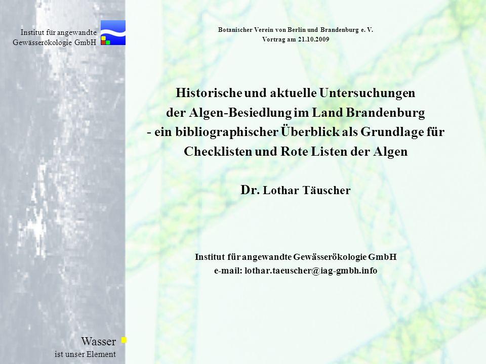 Institut für angewandte Gewässerökologie GmbH Wasser ist unser Element Botanischer Verein von Berlin und Brandenburg e. V. Vortrag am 21.10.2009 Histo
