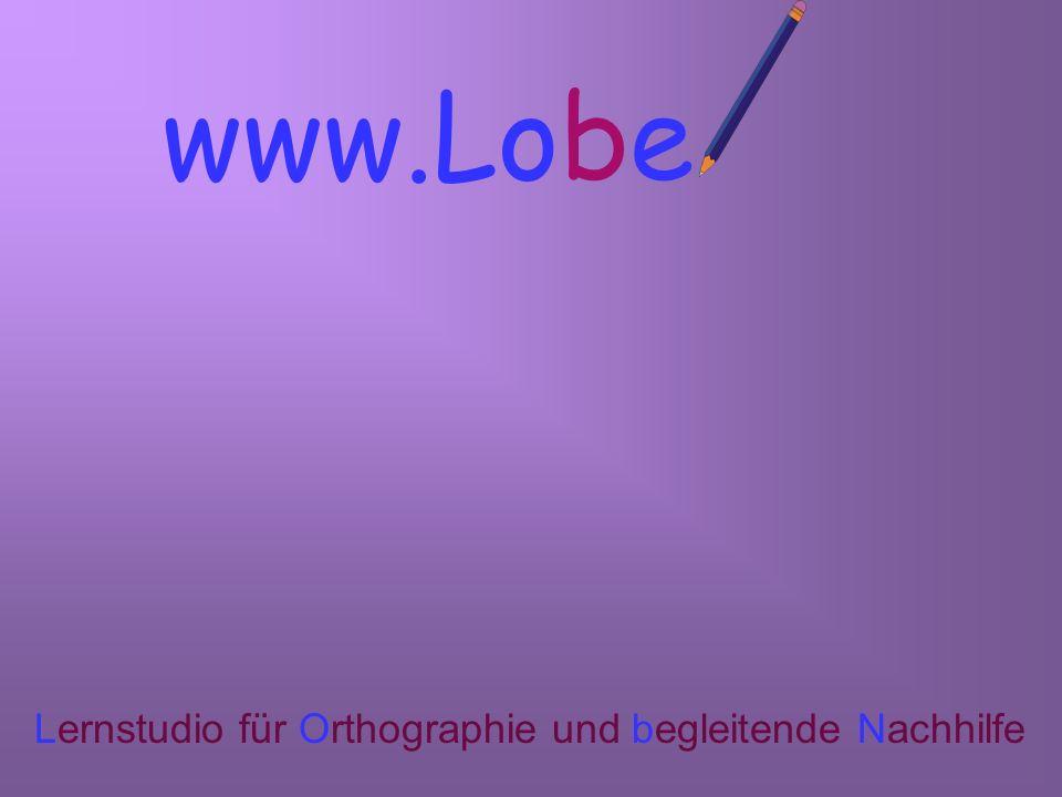 www.Lob Lernstudio für Orthographie und begleitende Nachhilfe