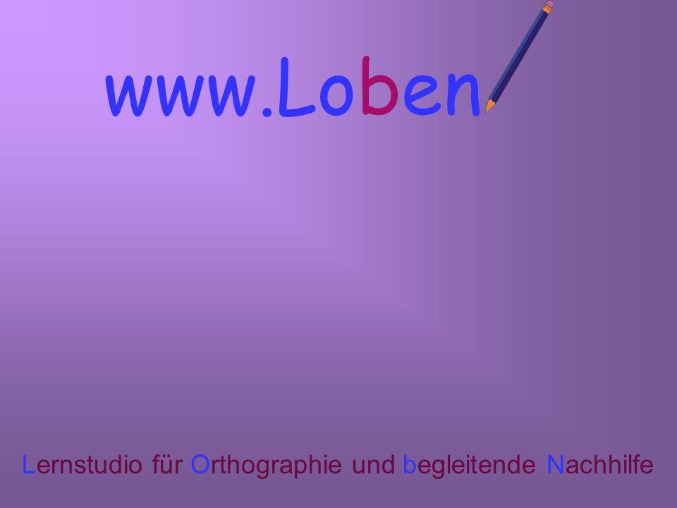 www.Lobe Lernstudio für Orthographie und begleitende Nachhilfe
