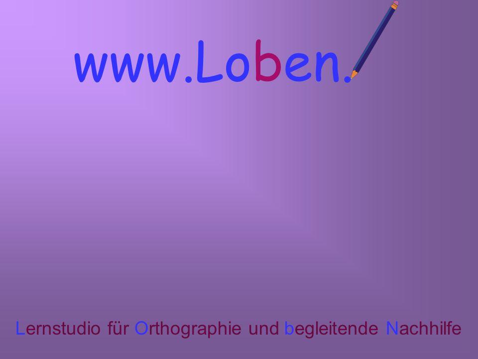 www.Loben Lernstudio für Orthographie und begleitende Nachhilfe